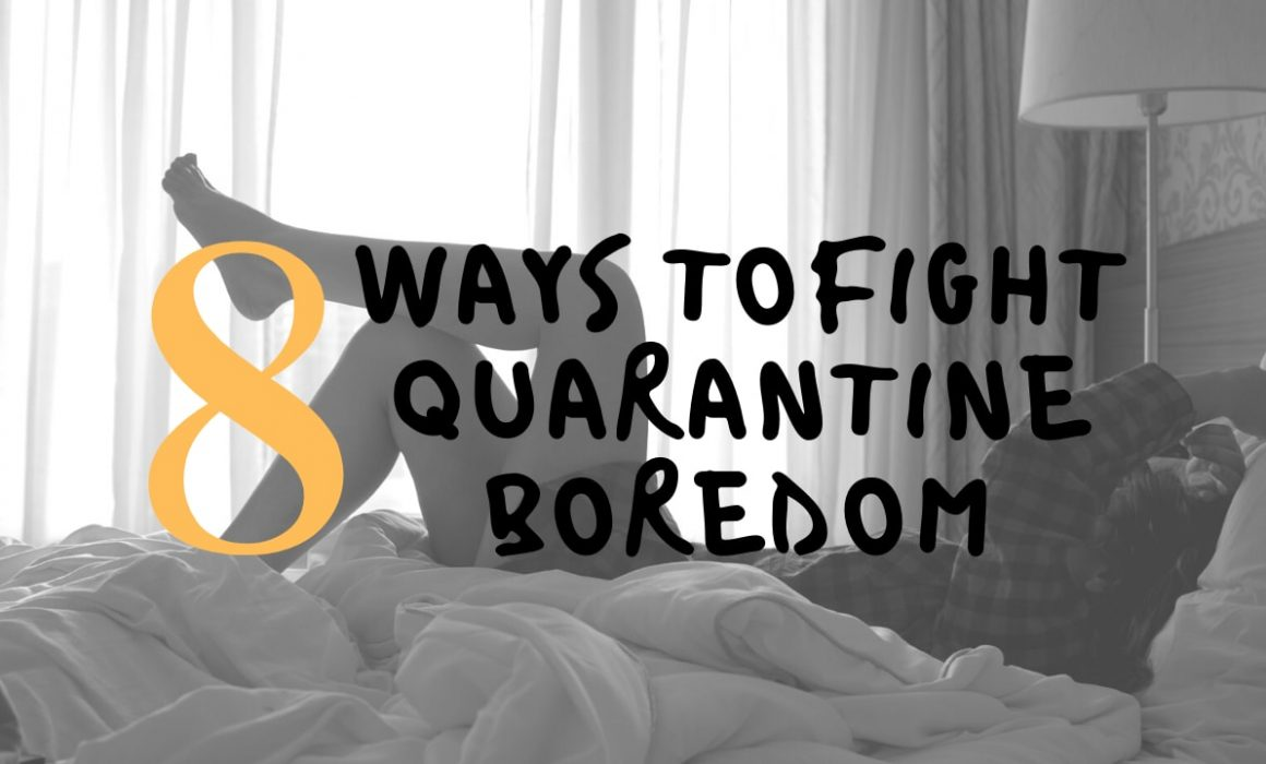 8 ways to fight quarantine boredom - Vishakha Sodha