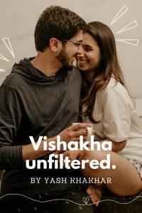 Vishakha unfiltered, by Yash Khakhar - Vishakha Sodha