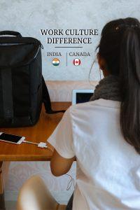 8 reasons Canada's work culture is better than India - Vishakha Sodha